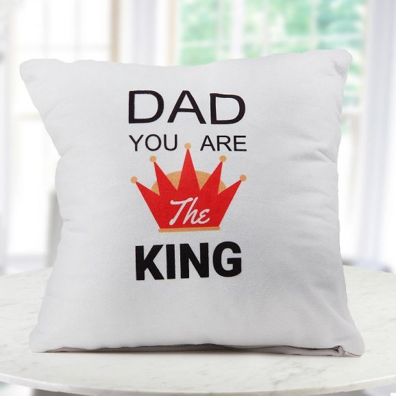 Dad you are the king quoted personalised white cushion specially for dad