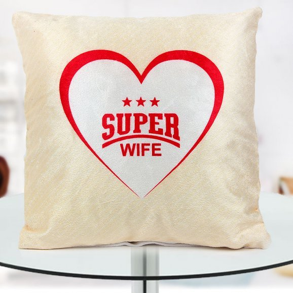 Super wife cushion to make her feel awesome