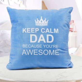 Keep calm dad because you are awesome quoted personalised blue cushion specially for dad