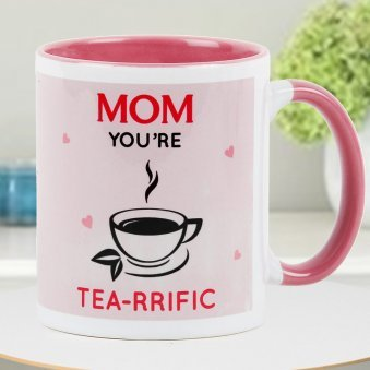 Mom You are Tea-rrific Quoted Printed Mug
