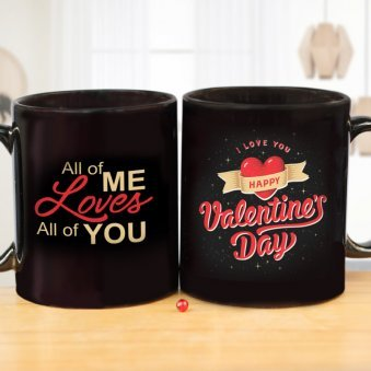 All Of Me Loves All of You - A Valentine Mug with Both Sided View