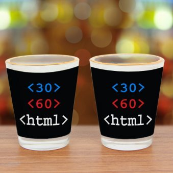 Pair of shot glasses for html coders