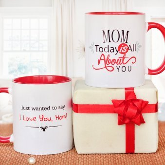Mom Today is About You Mug with Both Side View